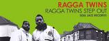 RAGGA TWINS STEP OUT!