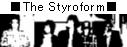 ハートの熱さはハンパない「The Styroform」