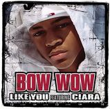 Like You ♪Bow Wow Feat.Ciara