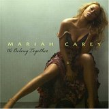 We Belong Together ♪Mariah Carey