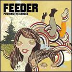 Feeder / Pushing The Senses