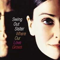 SwingOutSister-WhereOurLoveGrows